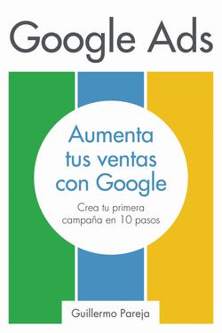 Google Ads - Aumenta tus ventas con Google